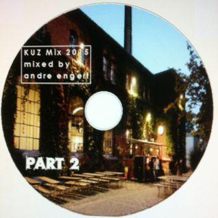 KUZ Mix 2015 Part 2 - mixed by andre engert