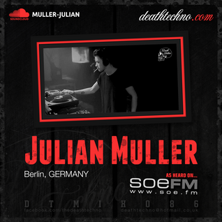 DTMIX086 - Julian Muller [Berlin, GERMANY]