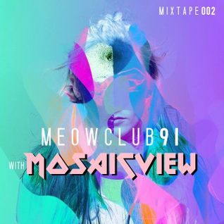 Meow Club 91 Mixtape X Mosaic View (F A S H I ON S E R I E S) 0 0 2