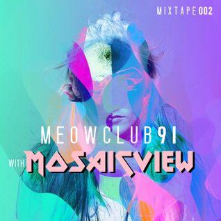 Meow Club 91 Mixtape X Mosaic View (F A S H I ON S E R I E S) 0 0 2