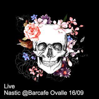 Live Set - Nastic @Barcafe - Ovalle 16/09