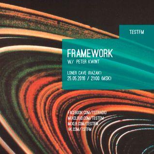 Framework w/ Peter Kwint – 25/05/2016