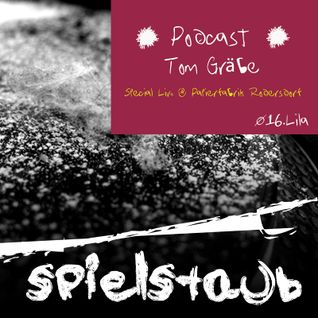 Spielstaub Podcast 016:LILA by Tom Gräbe