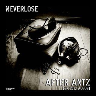 Neverlose - After Antz - Mix 2013 August
