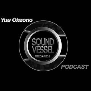 Sound Vessel Records Podcast 002 by Yuu Ohzono