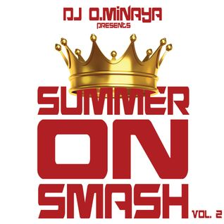 DJ OMINAYA PRESENTS SUMMER ON SMASH VOL 2