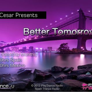 DJ Cesar Presents Better Tomorrows - Episode 003