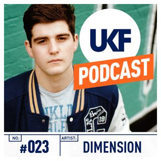 UKF Music Podcast #23 - Dimension in the mix