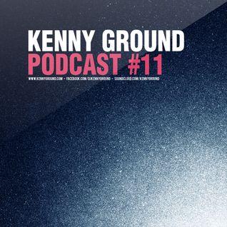 Kenny Ground Podcast #11