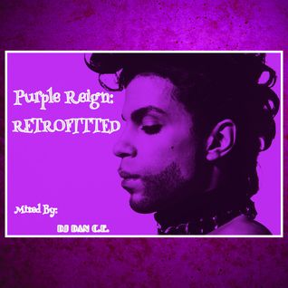 DAN C.E. Presents: Purple Reign: RETROFITTED