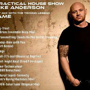 The Practical House Show BY Mike Anderson on Radio Radiosa, THE GUEST MIX WITH DJ RAME THE PASTABOYS
