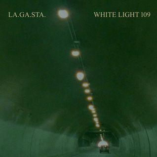 White Light 109 - La.Ga.Sta