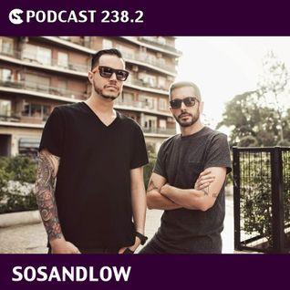CS Podcast 238.2: SOSANDLOW / D LOW