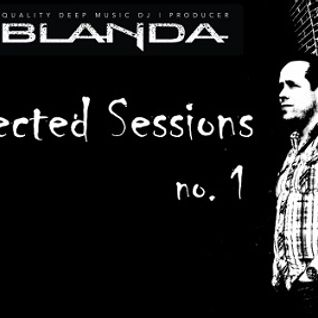Selected Sessions no.1 - mixed by Blanda
