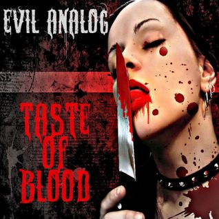 Evil Analog - Taste of Blood