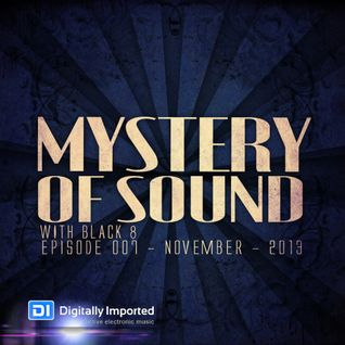 Black 8 - Mystery Of Sound - Episode 007- November - 2013 @DI.FM