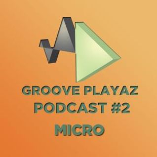 Micro - Groove Playaz # Podcast No. 2