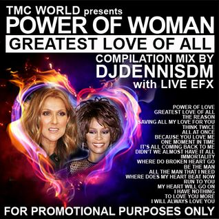 Power of Woman - Greatest Love of All - Compilation Mix by DJDennisDM with LIVE EFX