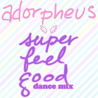 Super Feel Good Dance Mix