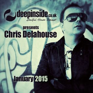 DEEPINSIDE presents CHRIS DELAHOUSE (January 2015)