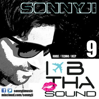 'I B Tha Sound' House Music Mixcast with SonnyJi (009)
