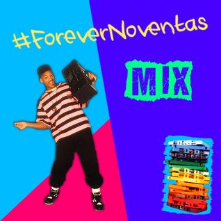 #ForeverNoventas Mix