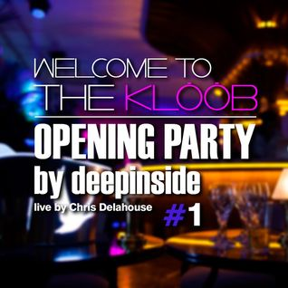 Welcome To The KLÖÖB - Opening Party by DEEPINSIDE (Part.1)