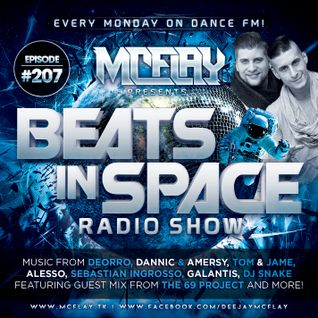 McFlay - Live @ Dance FM - Beats In Space Radio Show #207 with. The 69 Project Guest Mix