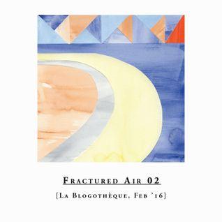 Fractured Air x Blogothèque - S01E02   February mix