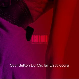 Soul Button DJ Mix for Electrocorp