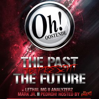 Lethal MG @ The Oh Oostende (The Past, The Present, The Future 02/03/2013)
