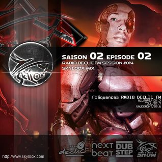 Fu King Heavy Dubstep Inside S02 E02 (Radio Declic FM Session #014) - Skyloox Mix Dubstep