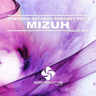 Sensoria Records Podcast VOL.3 - Mizuh Guest Mix