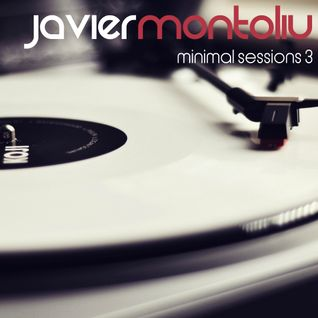 Javier Montoliu - Minimal Session 3 (February 2013)