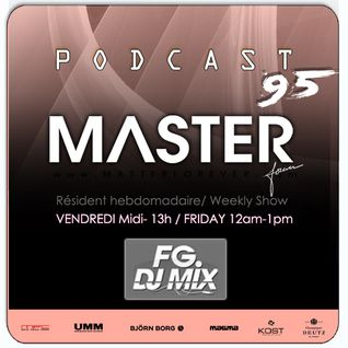 DJ MASTER Podcast 95 (masterforever.com) ON AIR Live FG MIX DJ RADIO
