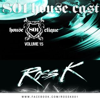 801 Housecast Vol. 15 Mixed By ROSS K