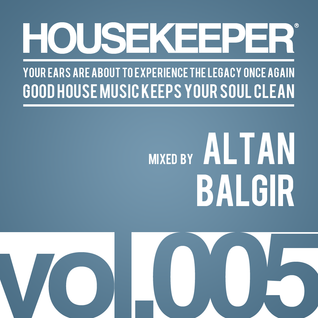 HOUSEKEEPER Podcast.005 Mixed By ALTAN BALGIR