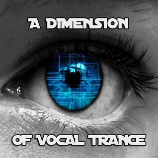 A Dimension Of Vocal Trance 24.4.2016
