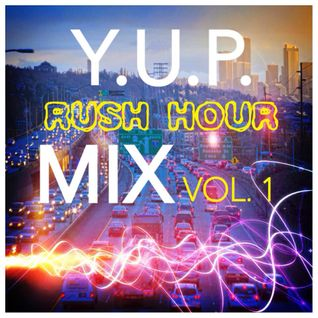 Y.U.P - Rush Housr Mix Vol.1