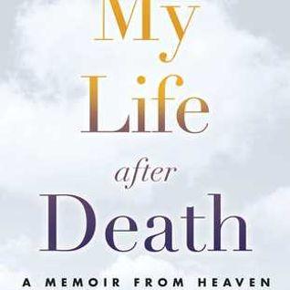 LIFE AFTER DEATH: DR. EBEN ALEXANDER, DR. ELISA MEDHUS, THE LATE ERIK MEDHUS, JAMIE BUTLER