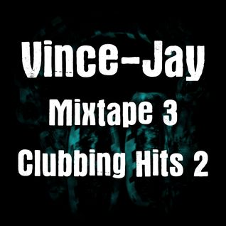 Vince-Jay Mixtape #3 Clubbing Hits n°2