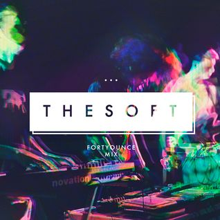 The Soft - Fortyounce Mix