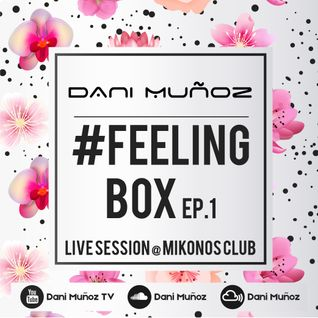 #FeelingBox Ep.1 by Dani Muñoz