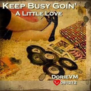 "Keep Busy Goin' A Little Love - Old School ✿⊱ツ~♥♥~ c"",)"