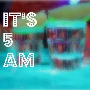 It's 5am