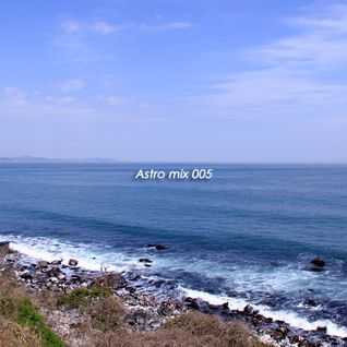 Astro mix 005 - Re-Mixed at 19th Mar. 2012