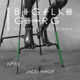 Jack! Who? @ 45 Minutes Of Techno Podcast N°78