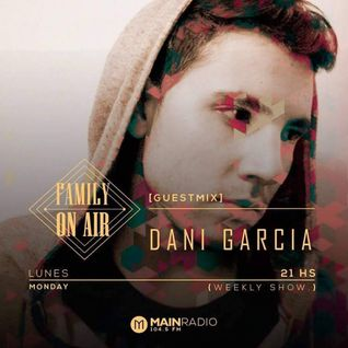 DaniGarcia Live Act + Live Performance @Family On Air Baires