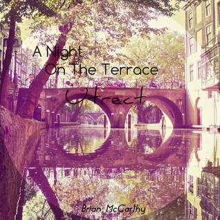 A Night On The Terrace - Utrecht [Mixed by Brian McCarthy]