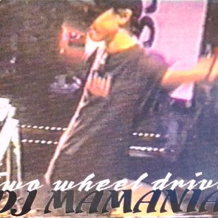 DJ Mamania - Two Wheel Drive mixtape